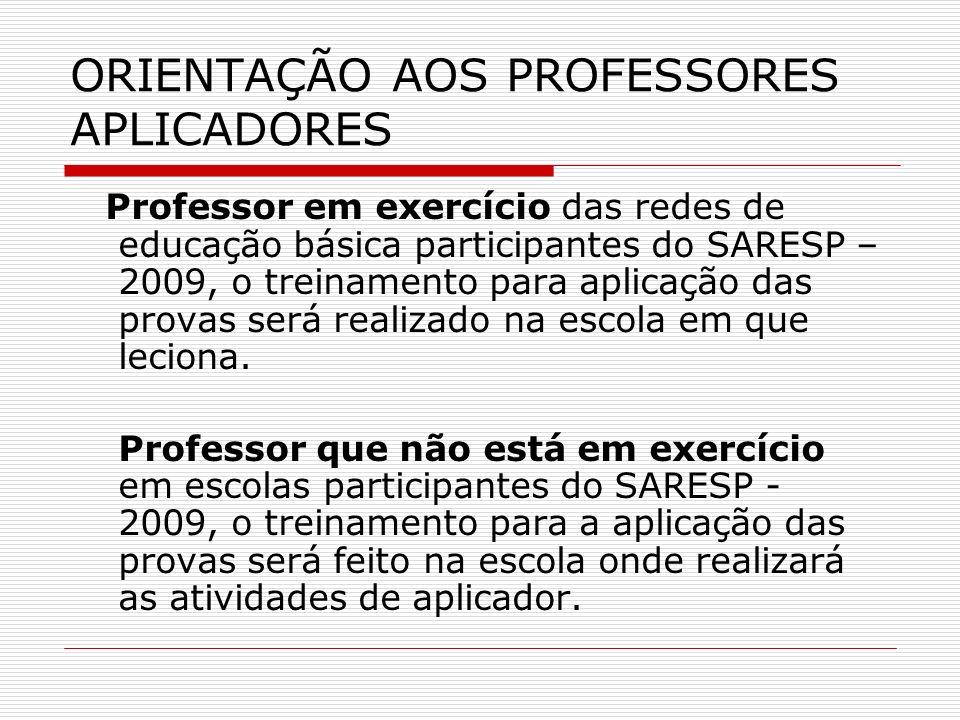 ORIENTAÇÃO AOS PROFESSORES APLICADORES