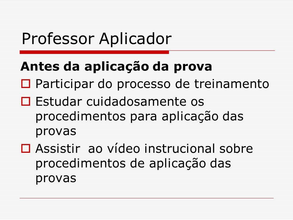 Professor Aplicador Antes da aplicação da prova