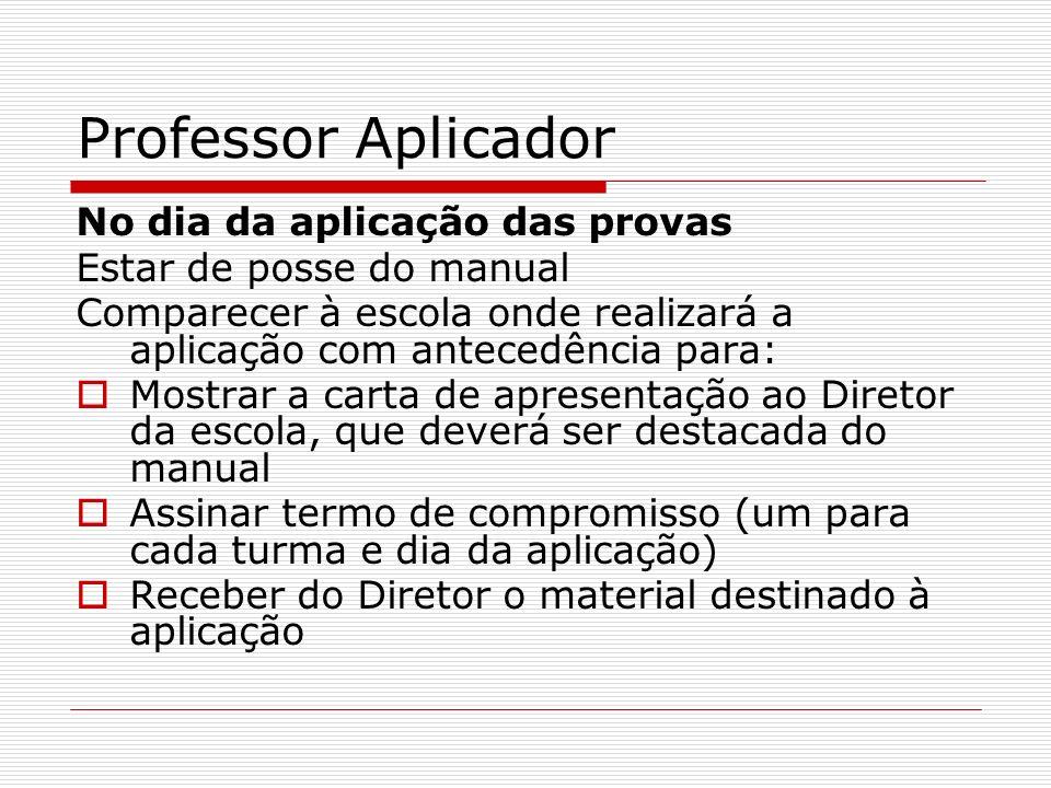 Professor Aplicador No dia da aplicação das provas