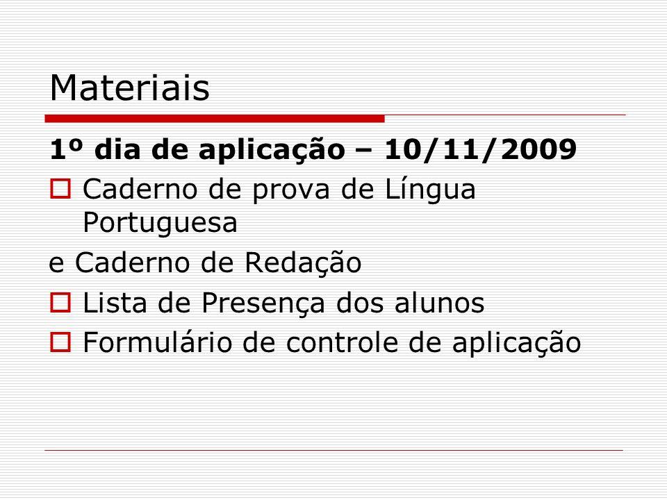 Materiais 1º dia de aplicação – 10/11/2009