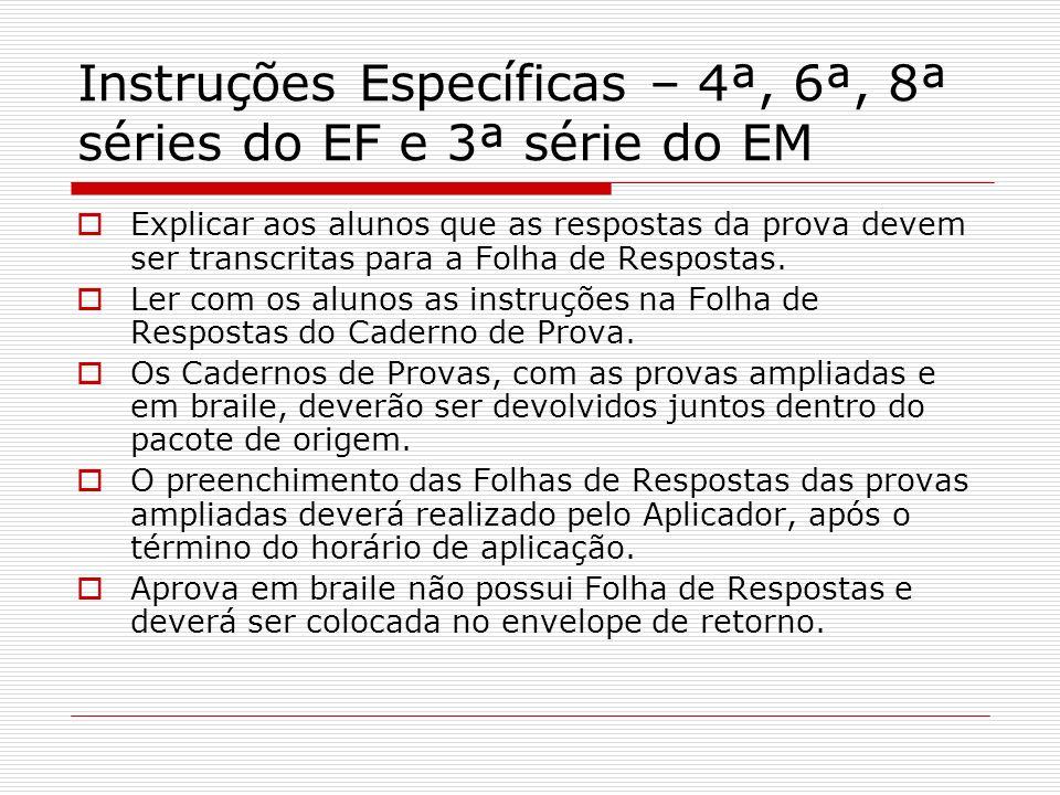 Instruções Específicas – 4ª, 6ª, 8ª séries do EF e 3ª série do EM