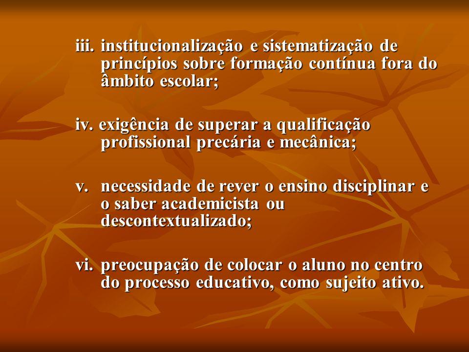 iii. institucionalização e sistematização de princípios sobre formação contínua fora do âmbito escolar;