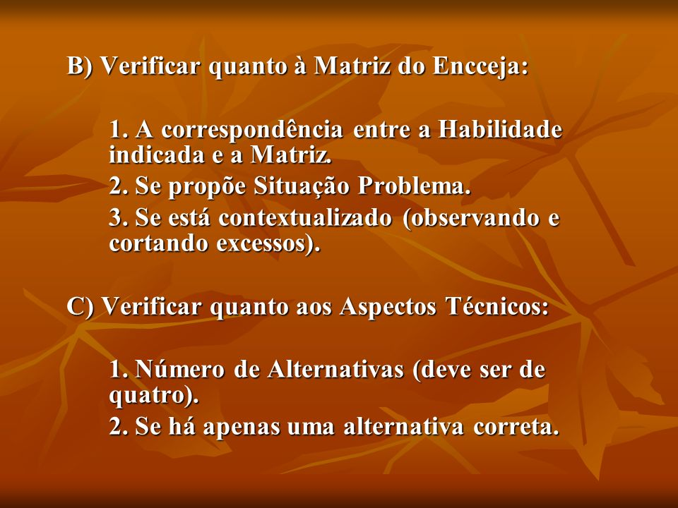 B) Verificar quanto à Matriz do Encceja: