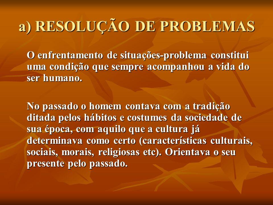 a) RESOLUÇÃO DE PROBLEMAS
