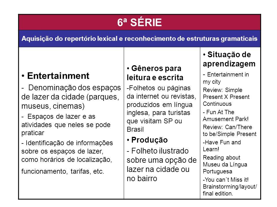 6ª SÉRIE Entertainment Situação de aprendizagem