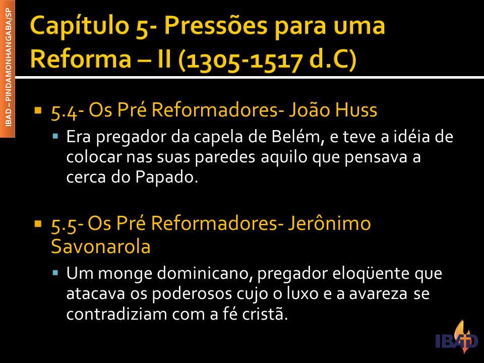 Capítulo 5- Pressões para uma Reforma – II (1305-1517 d.C)