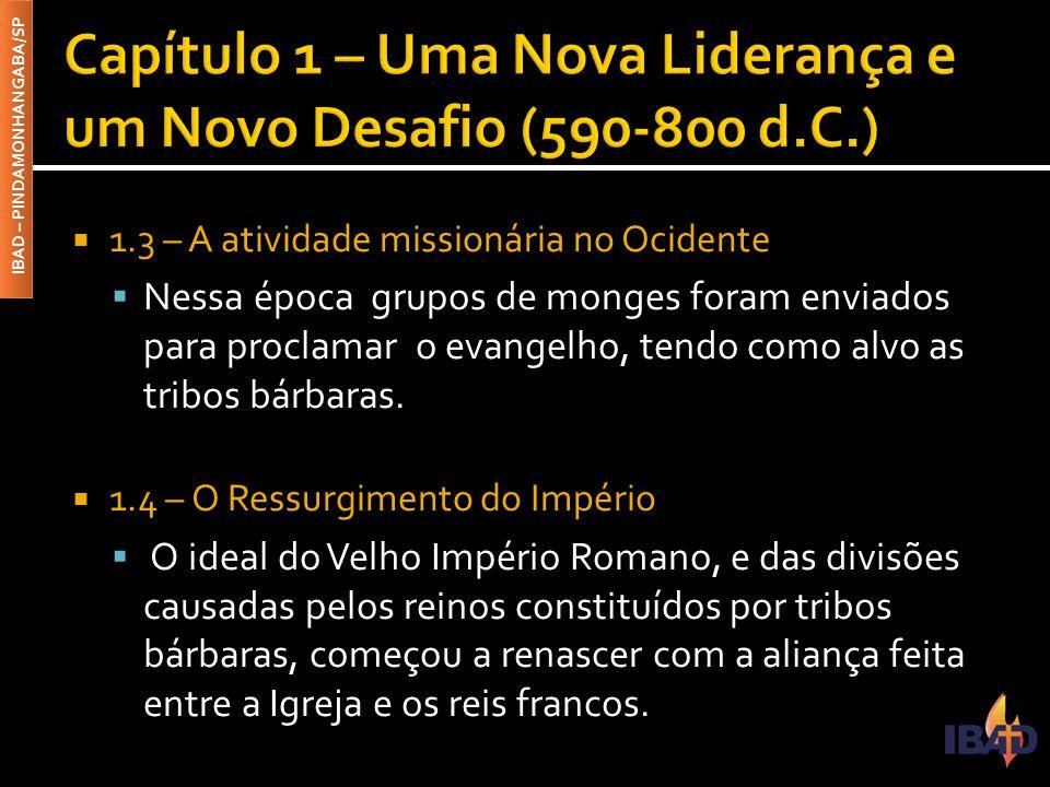 Capítulo 1 – Uma Nova Liderança e um Novo Desafio (590-800 d.C.)