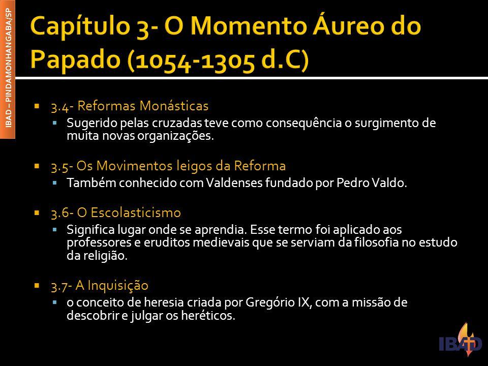 Capítulo 3- O Momento Áureo do Papado (1054-1305 d.C)