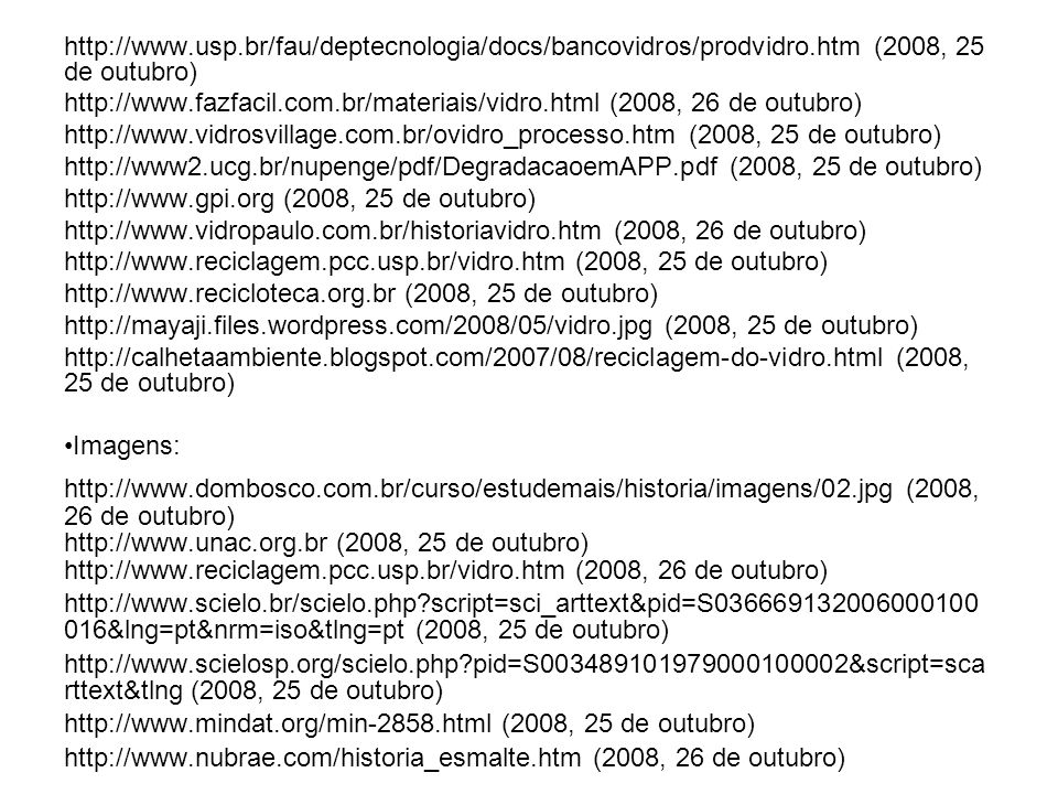 http://www. usp. br/fau/deptecnologia/docs/bancovidros/prodvidro