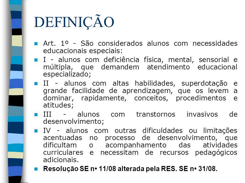 DEFINIÇÃO Art. 1º - São considerados alunos com necessidades educacionais especiais: