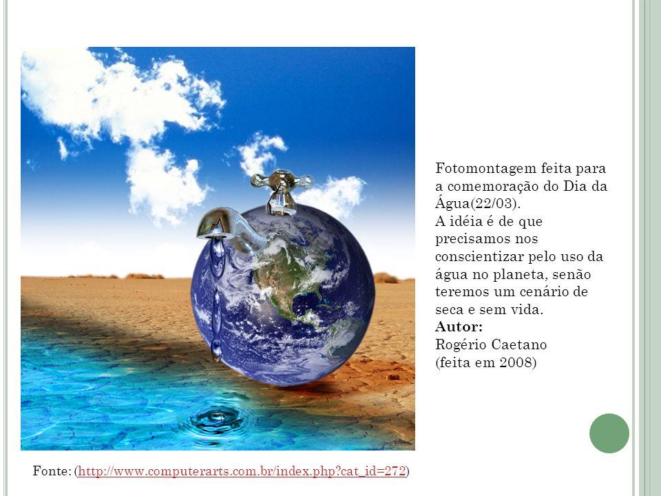 Fotomontagem feita para a comemoração do Dia da Água(22/03).