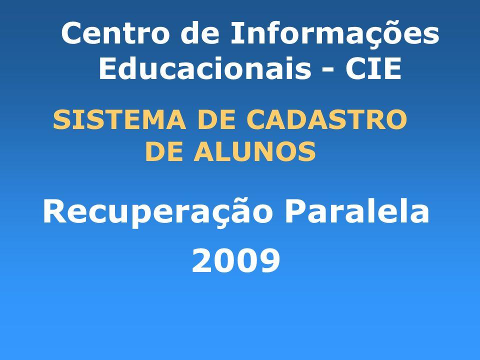 Centro de Informações Educacionais - CIE SISTEMA DE CADASTRO DE ALUNOS
