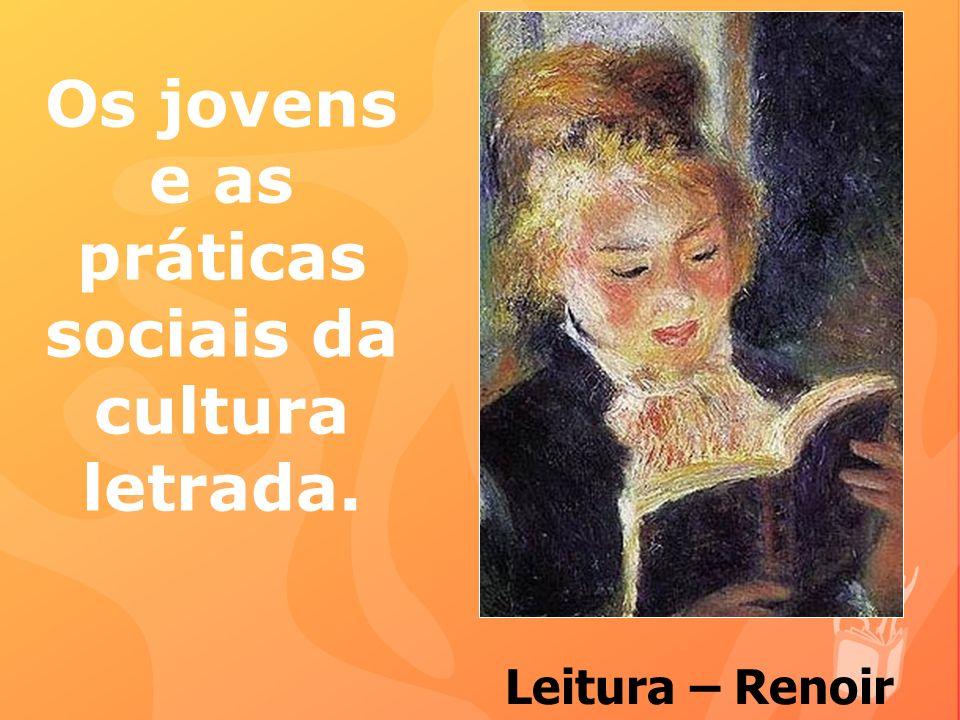 Os jovens e as práticas sociais da cultura letrada.