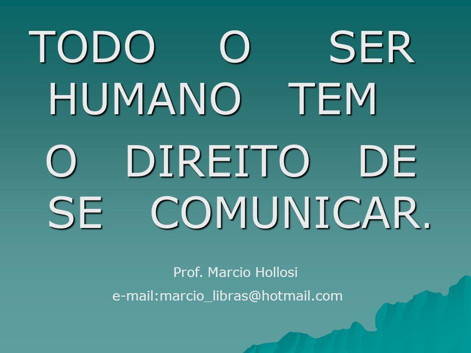 O DIREITO DE SE COMUNICAR.