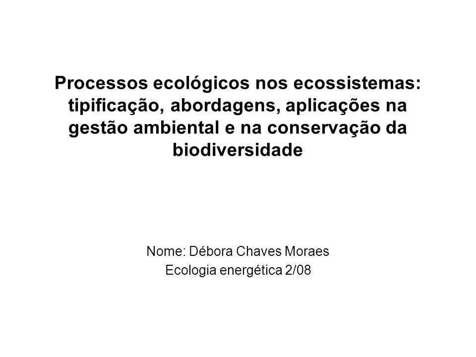 Nome: Débora Chaves Moraes Ecologia energética 2/08