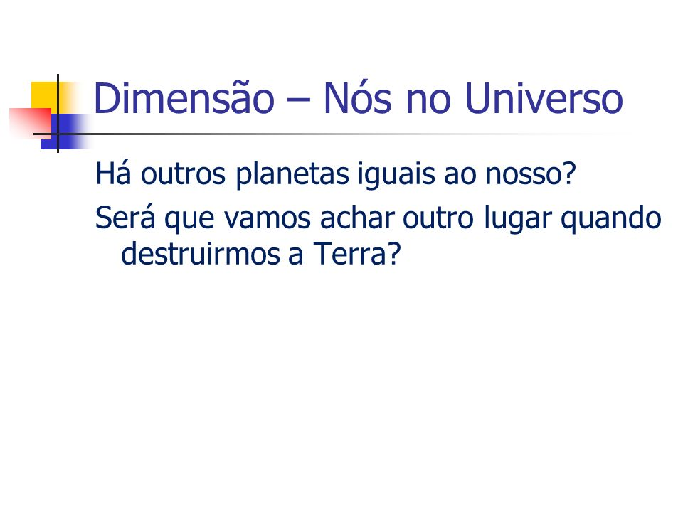 Dimensão – Nós no Universo
