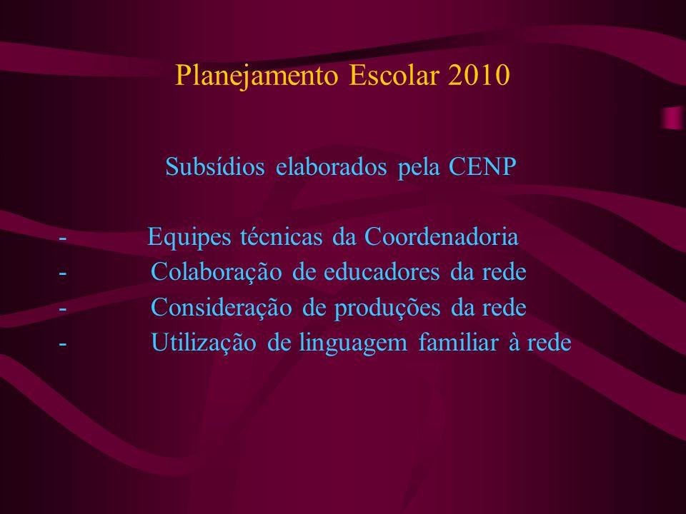 Planejamento Escolar 2010 Subsídios elaborados pela CENP