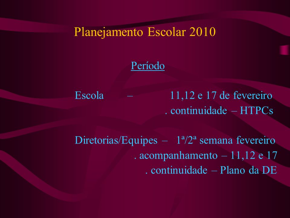 Planejamento Escolar 2010 Período Escola – 11,12 e 17 de fevereiro