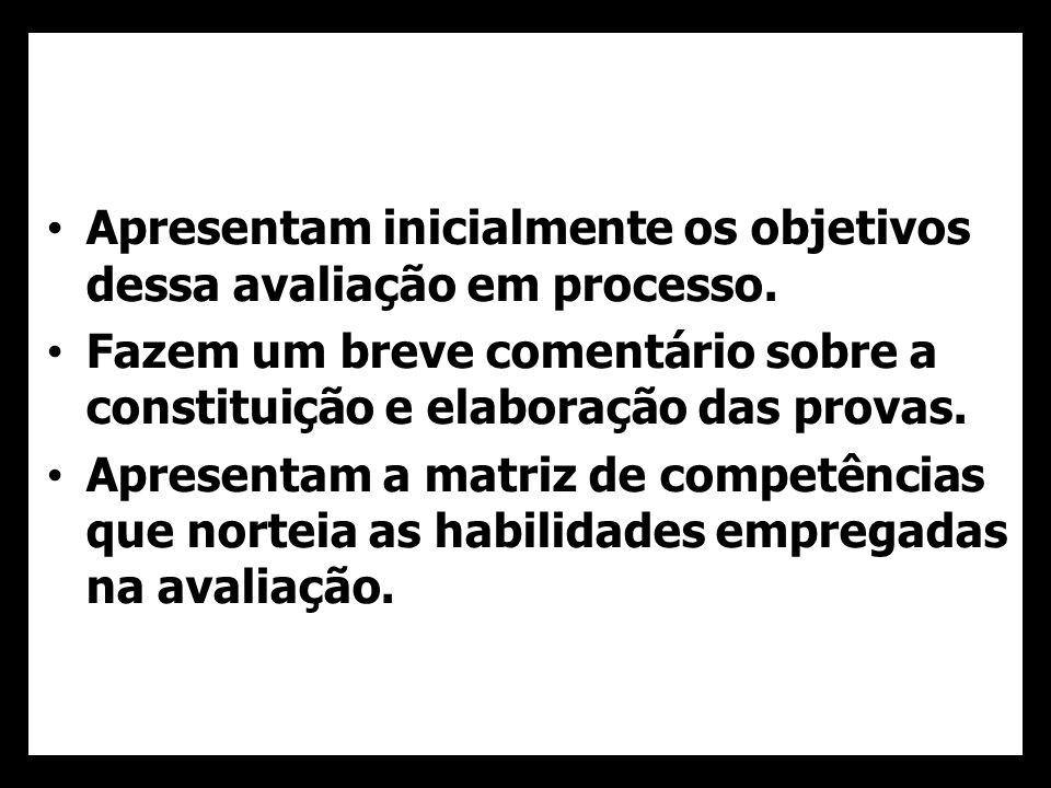 Apresentam inicialmente os objetivos dessa avaliação em processo.