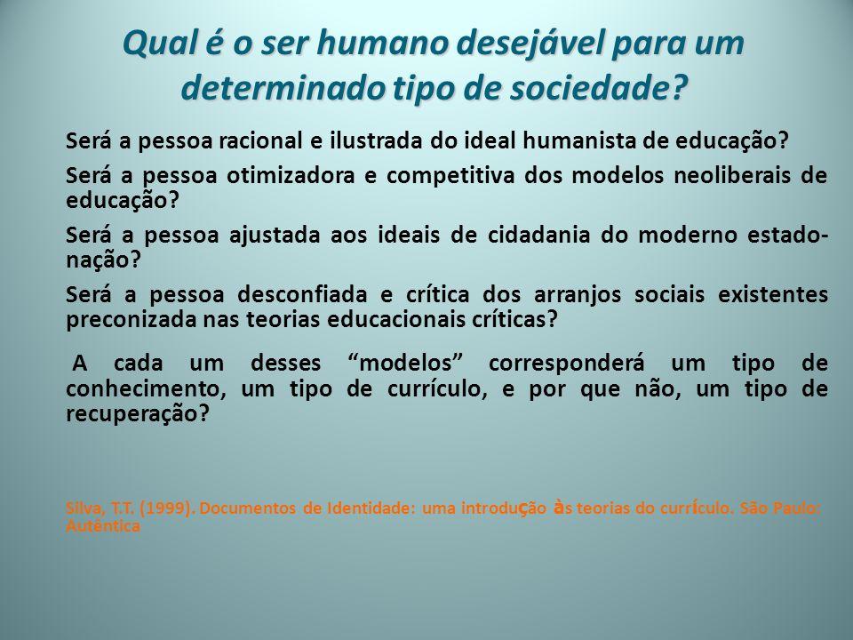 Qual é o ser humano desejável para um determinado tipo de sociedade