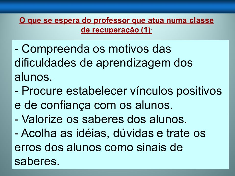 O que se espera do professor que atua numa classe de recuperação (1):