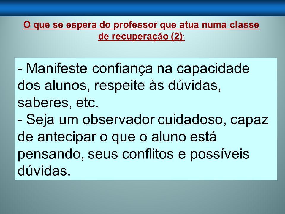 O que se espera do professor que atua numa classe de recuperação (2):