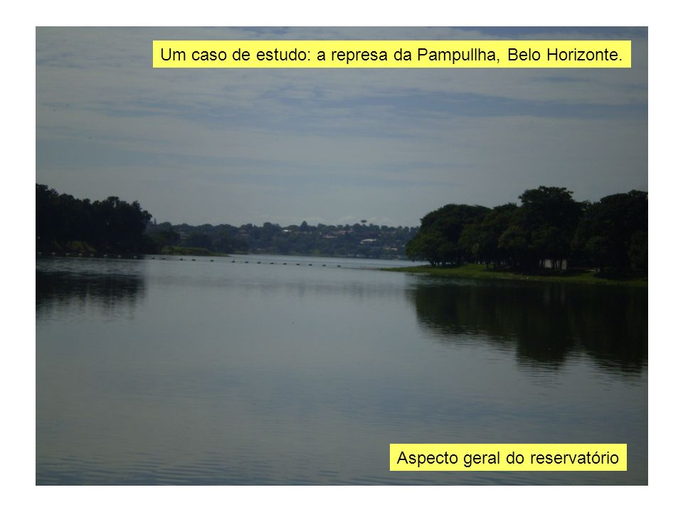 Um caso de estudo: a represa da Pampullha, Belo Horizonte.