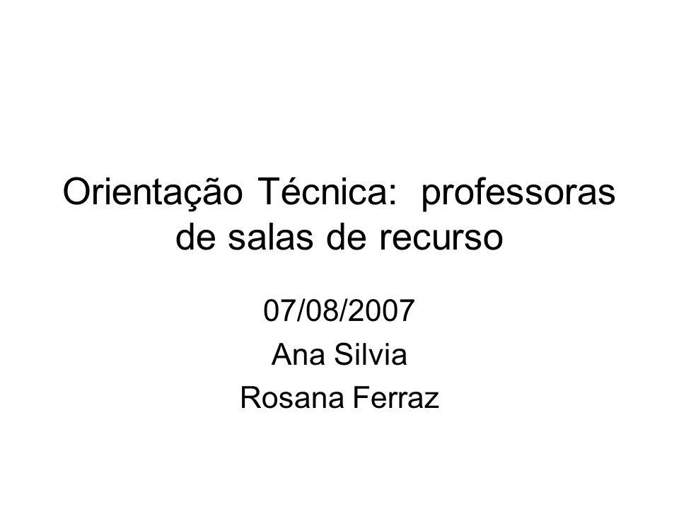 Orientação Técnica: professoras de salas de recurso