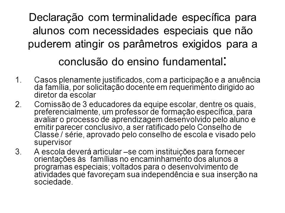 Declaração com terminalidade específica para alunos com necessidades especiais que não puderem atingir os parâmetros exigidos para a conclusão do ensino fundamental: