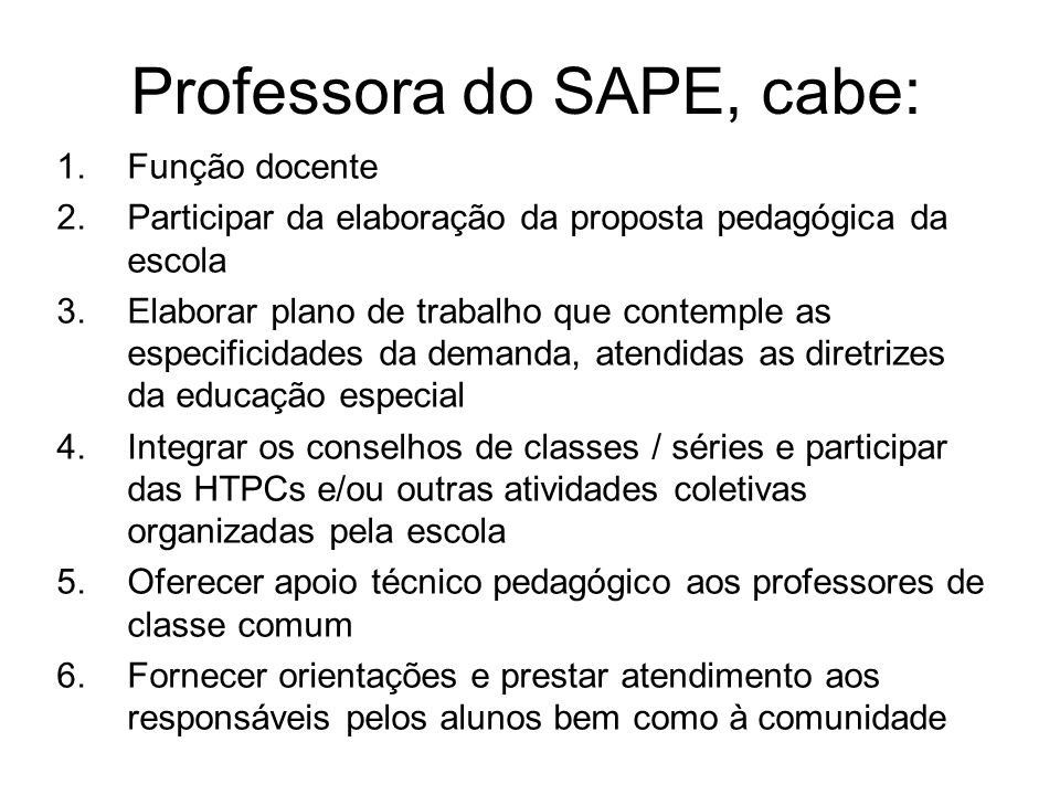 Professora do SAPE, cabe: