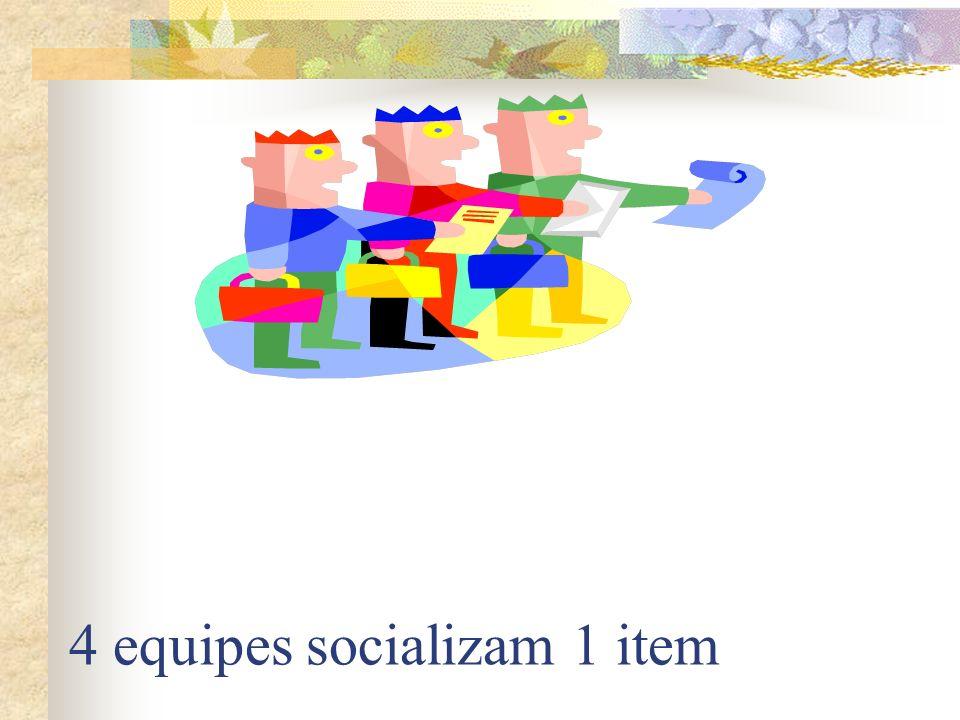 4 equipes socializam 1 item