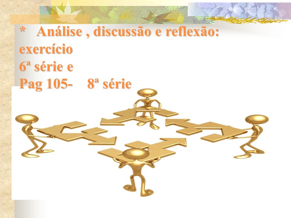 * Análise , discussão e reflexão: exercício