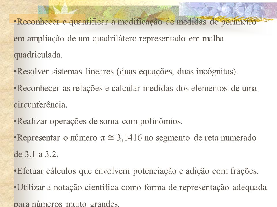 Reconhecer e quantificar a modificação de medidas do perímetro em ampliação de um quadrilátero representado em malha quadriculada.