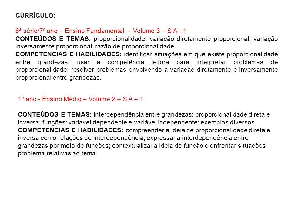 CURRÍCULO: 6ª série/7º ano – Ensino Fundamental – Volume 3 – S A - 1.