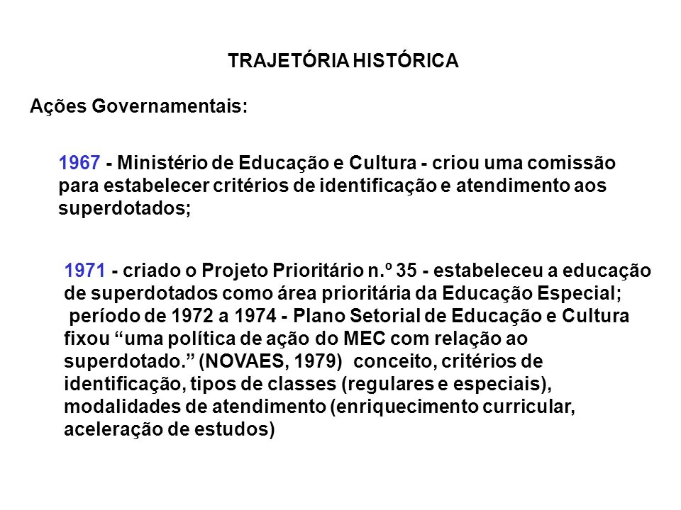 TRAJETÓRIA HISTÓRICA Ações Governamentais: