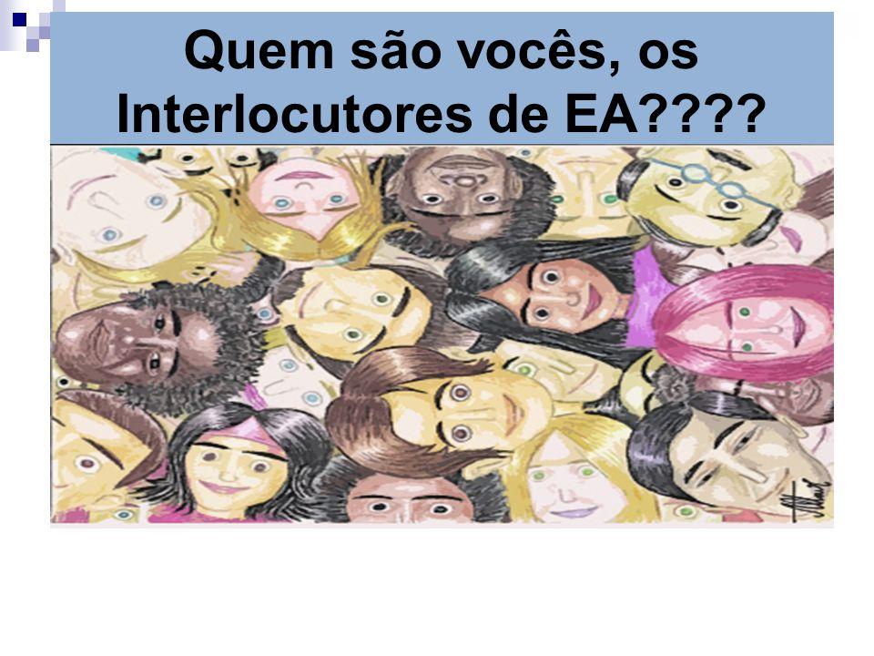 Quem são vocês, os Interlocutores de EA