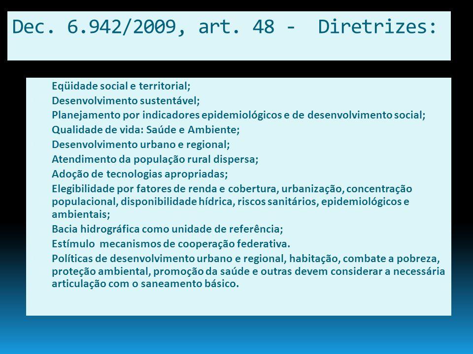 Dec. 6.942/2009, art. 48 - Diretrizes: Eqüidade social e territorial;