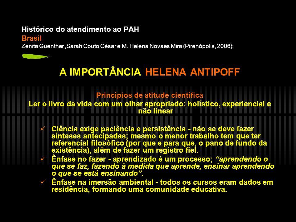 A IMPORTÂNCIA HELENA ANTIPOFF Princípios de atitude científica