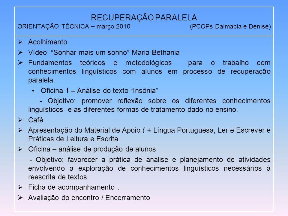 RECUPERAÇÃO PARALELA ORIENTAÇÃO TÉCNICA – março 2010 (PCOPs Dalmacia e Denise)