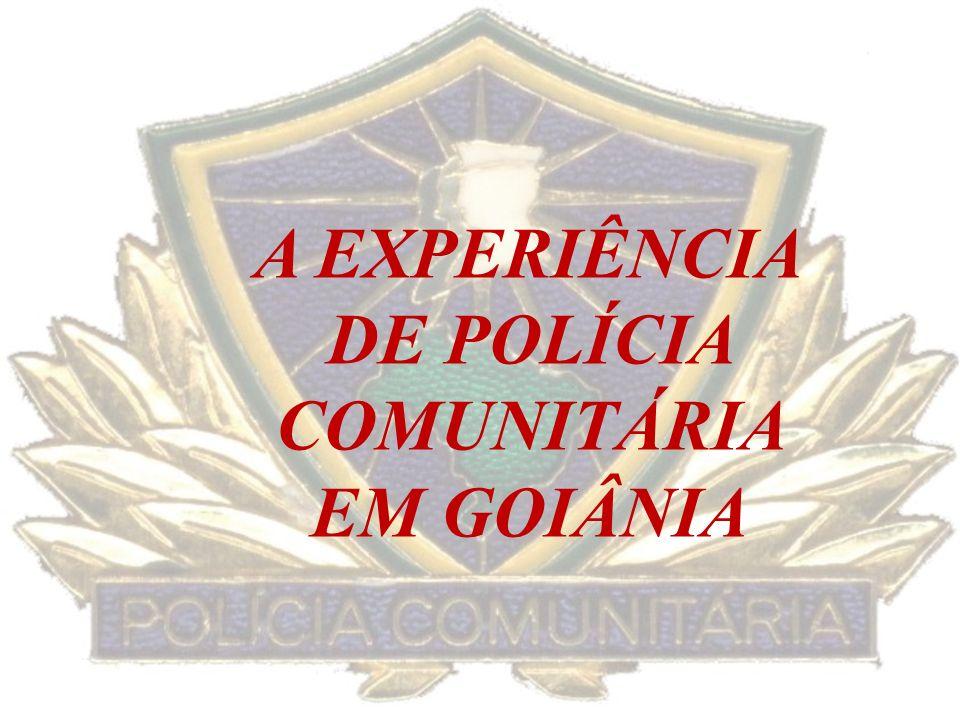 A EXPERIÊNCIA DE POLÍCIA COMUNITÁRIA EM GOIÂNIA