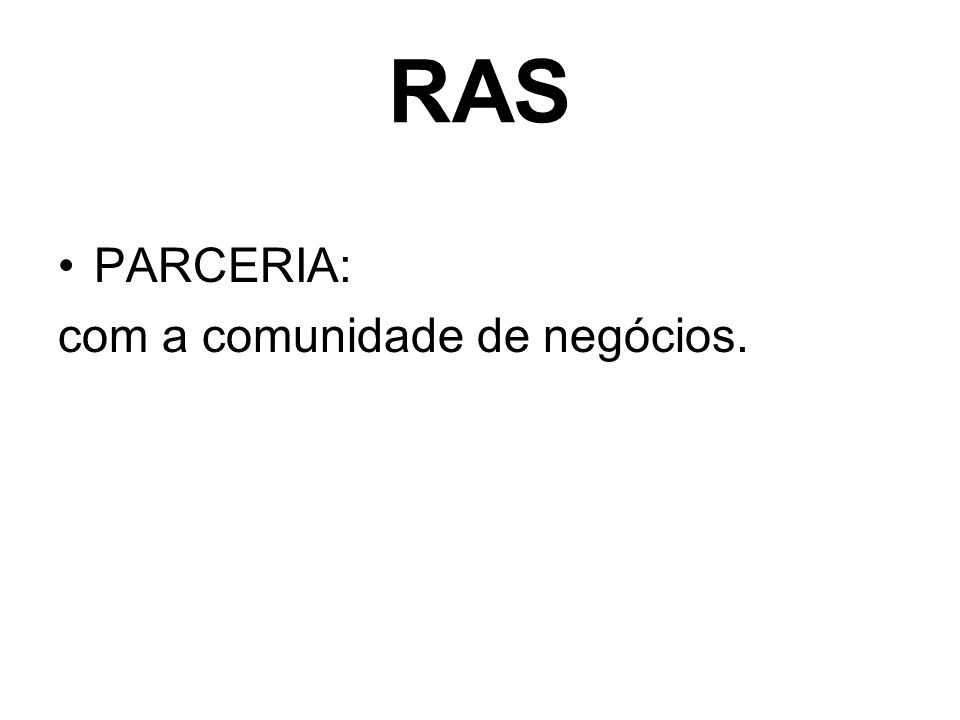 RAS PARCERIA: com a comunidade de negócios.