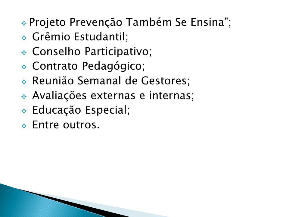 Projeto Prevenção Também Se Ensina ;