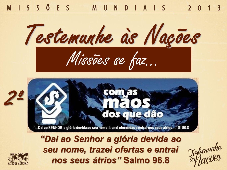 Testemunhe às Nações 2º Missões se faz…