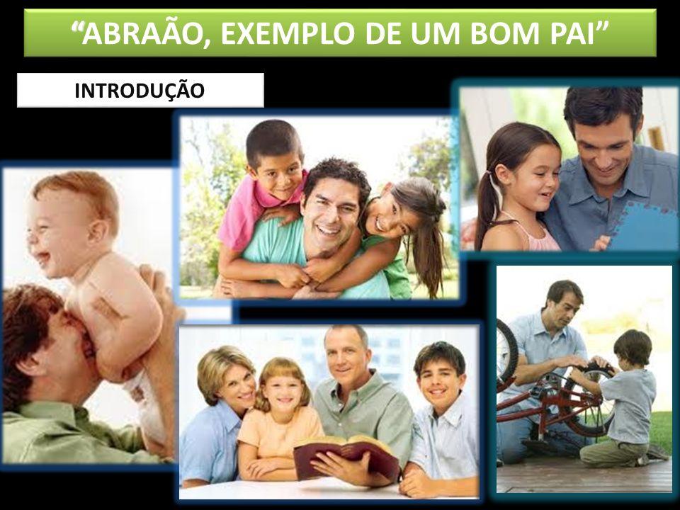 ABRAÃO, EXEMPLO DE UM BOM PAI