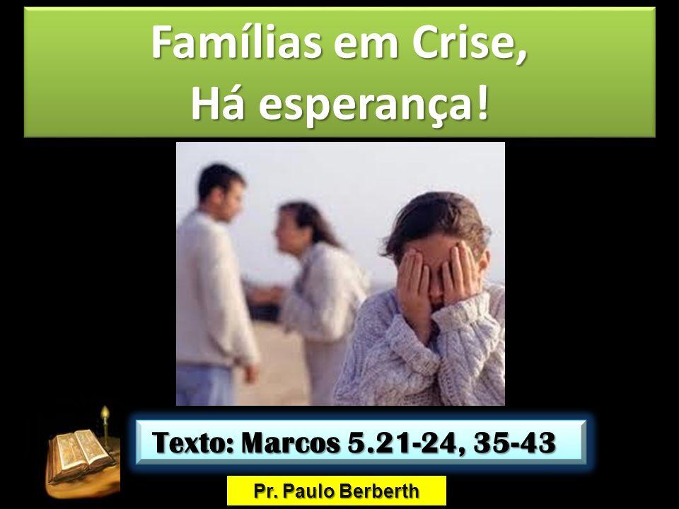 Famílias em Crise, Há esperança!