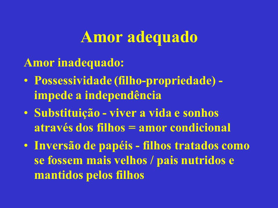 Amor adequado Amor inadequado: