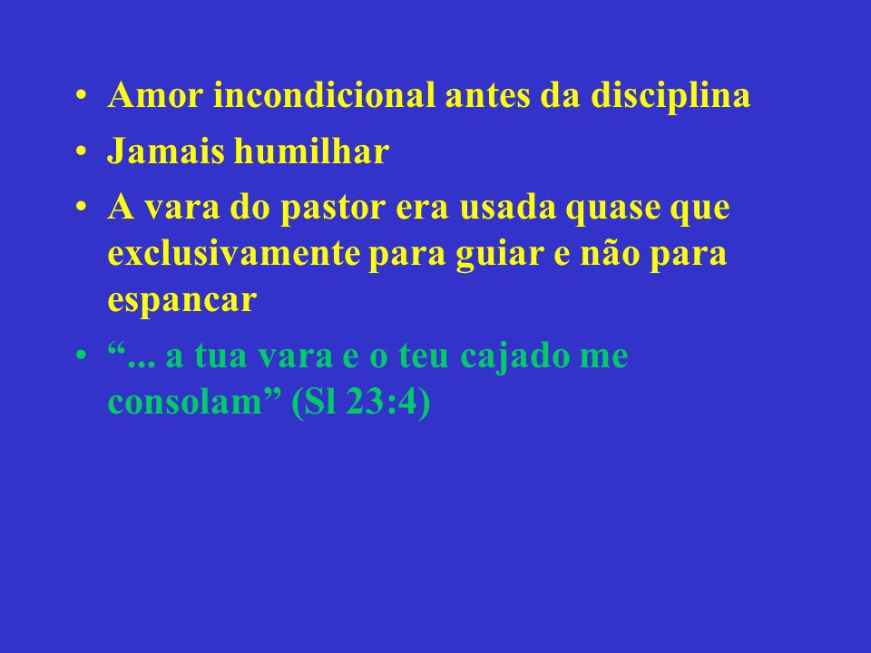 Amor incondicional antes da disciplina