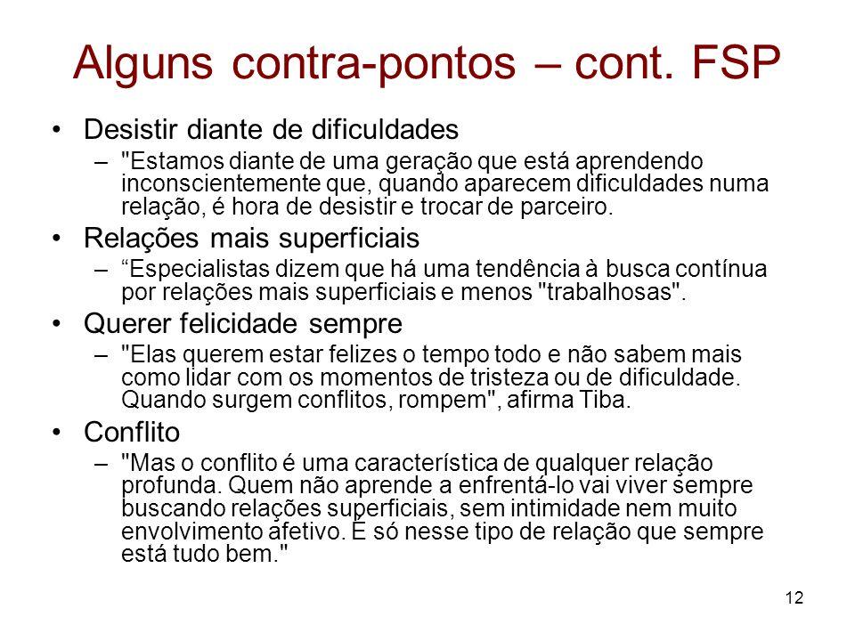 Alguns contra-pontos – cont. FSP