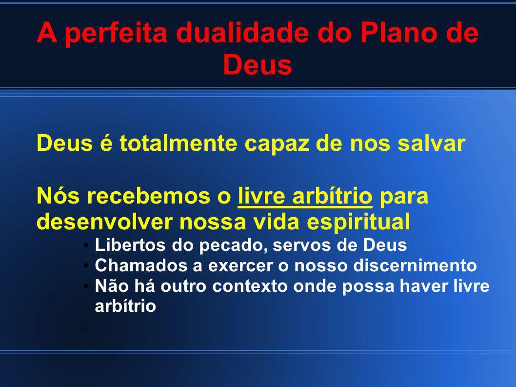A perfeita dualidade do Plano de Deus
