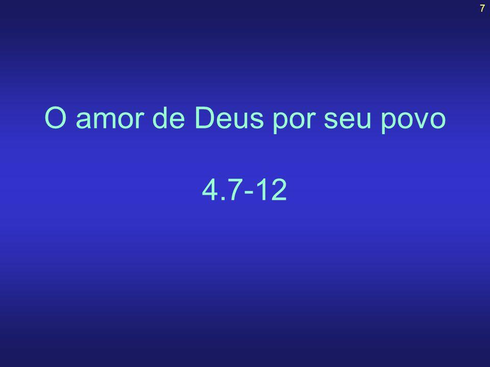 O amor de Deus por seu povo 4.7-12